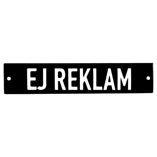 Emaljskylt EJ REKLAM svart - vit 15 x 3 cm modell 21