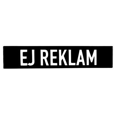 Enamel sign EJ REKLAM utan hål black - white 15 x 3 cm model 21