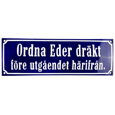 Emaljskylt Ordna Eder dräkt före utgåendet härifrån blå - vit 30 x 10 cm modell 41