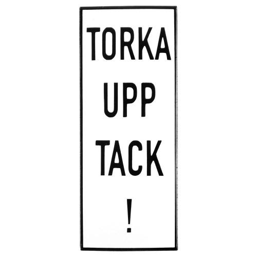 Emaljskylt TORKA UPP TACK! vit - svart 6 x 15 cm modell 20