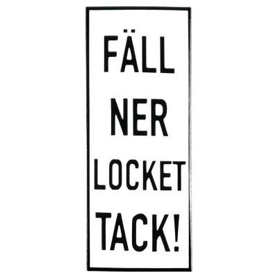 Emaljskylt FÄLL NER LOCKET TACK! vit - svart 6 x 15 cm modell 20