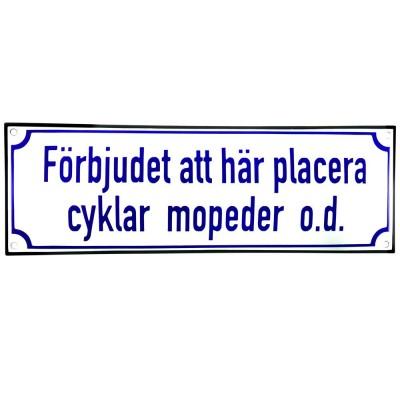 Emaljskylt Förbjudet att här placera cyklar  mopeder  od vit - blå 30 x 10 cm modell 38