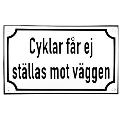 Emaljskylt Cyklar får ej ställas mot väggen vit - svart 20 x 12 cm modell 39