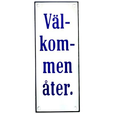 Emaljskylt Välkommen åter vit - blå 8 x 20 cm modell 3