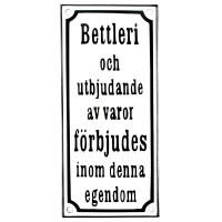 Emaljskylt Bettleri och utbjudande av varor förbjudes inom denna egendom vit - svart 9 x 20 cm modell 10