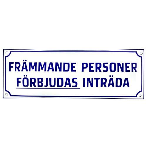 Emaljskylt FRÄMMANDE PERSONER FÖRBJUDAS INTRÄDA vit - blå 40 x 24 cm modell X