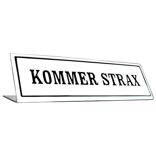 Emaljskylt KOMMER STRAX vit - svart 20 x 6 cm modell 46